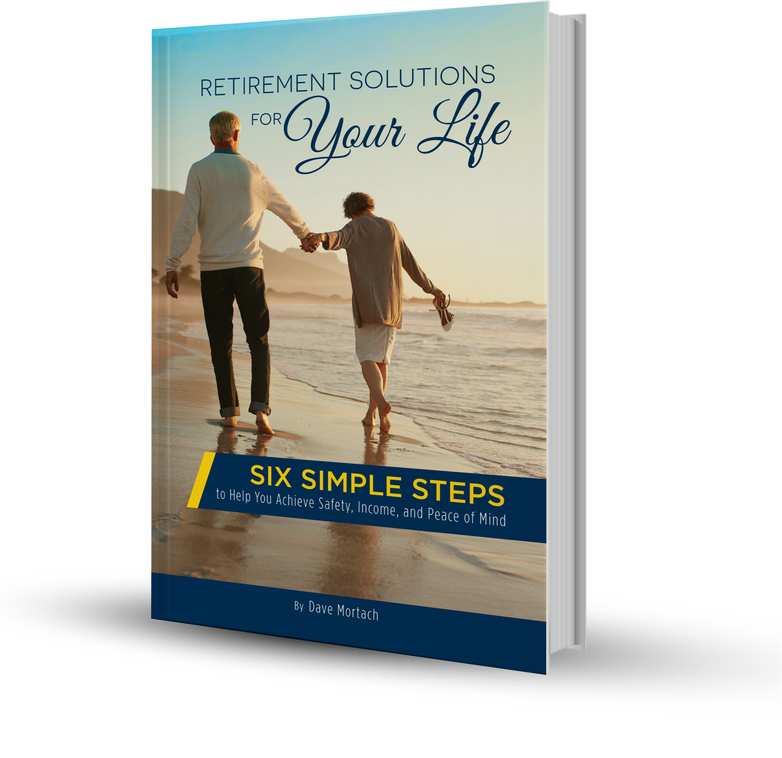 Retirement Solutions for Your Life - By Dave Mortach